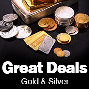 Great Deals on Gold & Silver
